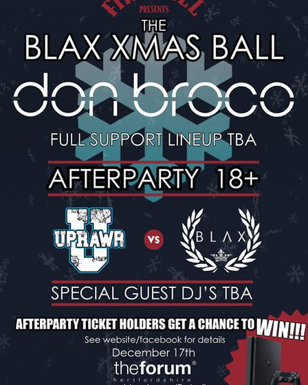 Blax Xmas Ball at The Forum Hertfordshire in Hatfield