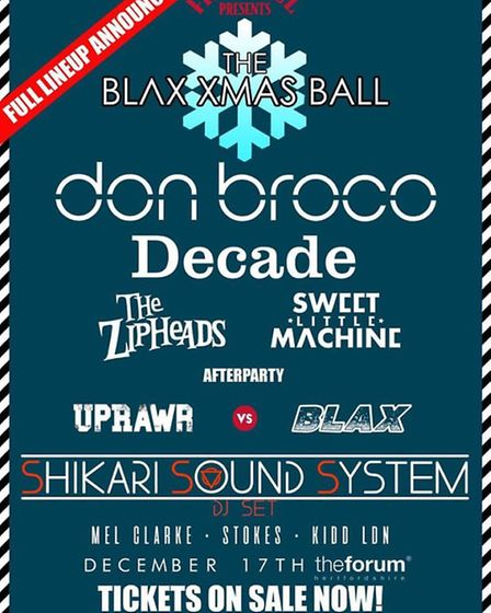 The full BLAX Xmas Ball line-up for The Forum Hertfordshire in Hatfield