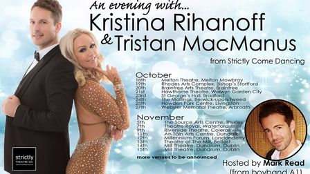 An Evening with Kristina Rihanoff and Tristan MacManus from Strictly Come Dancing can be seen at the