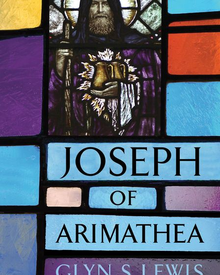 The cover of 'Joseph of Arimathea' by Glyn S Lewis