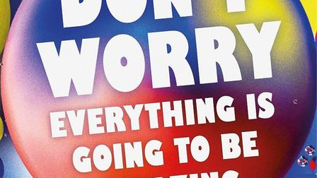 The cover of Billy Moran's new book - Don't Worry Everything is Going to be Amazing. Picture: Billy