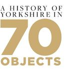 A history of Yorkshire in 70 objects