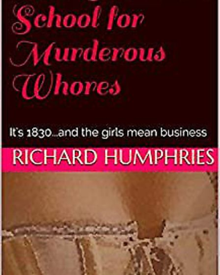 Lockdown encouraged Wisbech author Richard Humphries to pen his latest historical novel Mrs Holland's School for Murderous...