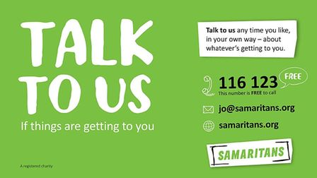 The Samaritans are available and have been throughout the pandemic 24 hours a day, 365 days a year