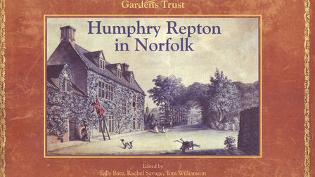 Humphry Repton in Norfolk, by the Norfolk Gardens Trust