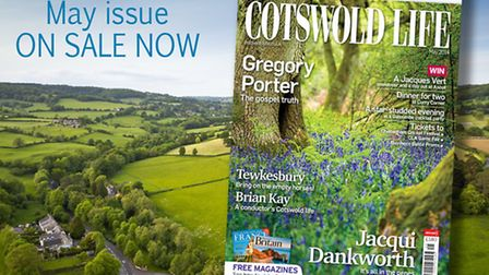 Cotswold Life May issue on sale now!