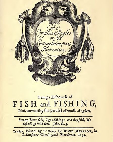 The Compleat Angler by Izaak Walton, who fished at Great Amwell in the 17th century