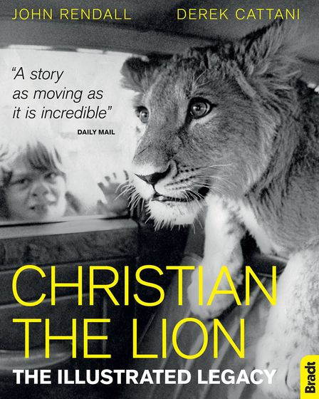 New book Christian the Lion: The Illustrated Legacy By John Rendall and Derek Cattani