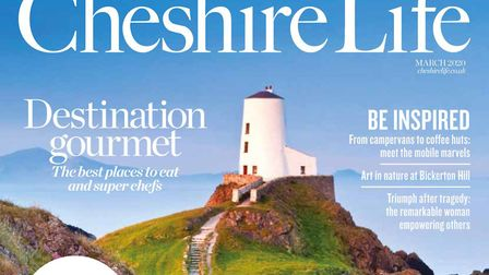 Cheshire Life - March 2020