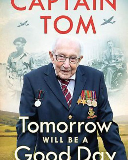 'Tomorrow Will Be A Good Day' by Captain Tom Moore, £16.99 - Waterstones. Picture: Waterstones