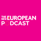 THE NEW EUROPEAN PODCAST: Every week we spend an hour reviewing the latest events in the world of politics.