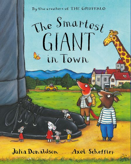 The Smartest Giant in Town © Text Julia Donaldson 2002 and © Illustrations Axel Scheffler 2002