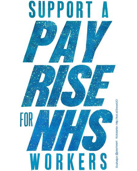 "Art print which reads: ""Support a Pay Rise for NHS workers""."
