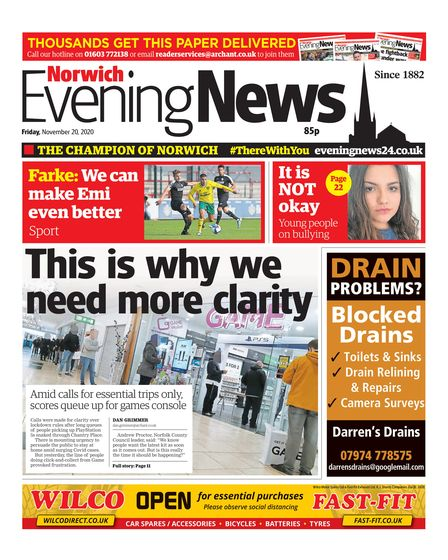 Norwich Evening News, 20 November2020. 'This is why we need more clarity'.