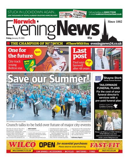 Norwich Evening News, 29 January 2021. 'Save our Summer! Crunch talks to be held over future of major city events'.