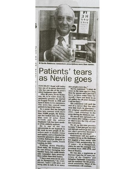 In 1998 the Ham&High reported Nevile Robinson's retirement after 40 years at his optometry shop in Finchley Road