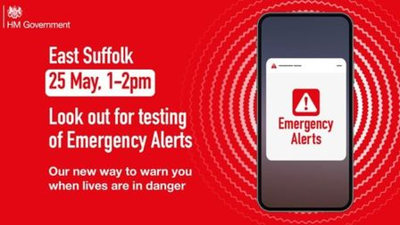 The Government is testing a new Emergency Alerts service in East Suffolk on Tuesday, May 25 between 1pm - 2pm.