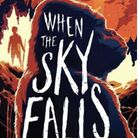 When The Sky Falls by Phil Earle.