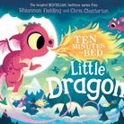 Hunts Post Book Review: Ten Minutes to Bed Little Dragon by Rhiannon Fielding.