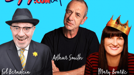 Arthur Smith, Sol Bernstein and Mary Bourke are at The Secret Garden, Wisbech, PE13 4TR tonight (September 3).