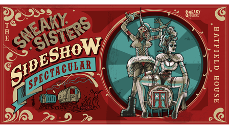 Sneaky Experience presents The Sneaky Sisters Sideshow Spectacular at Hatfield House this Halloween.