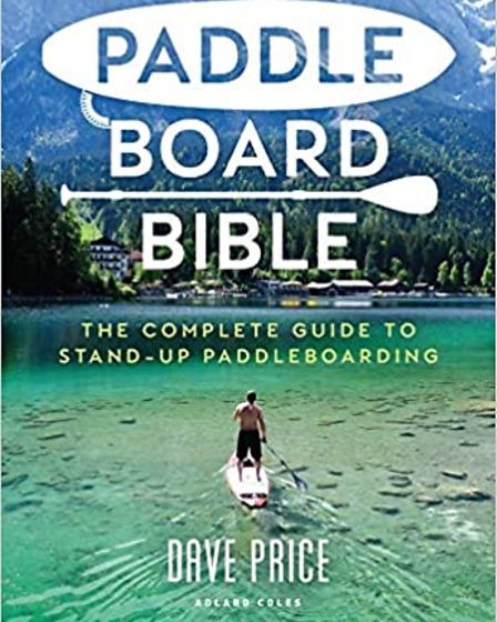 The Paddleboard Bible written by Dorset paddleboarder Dave Price