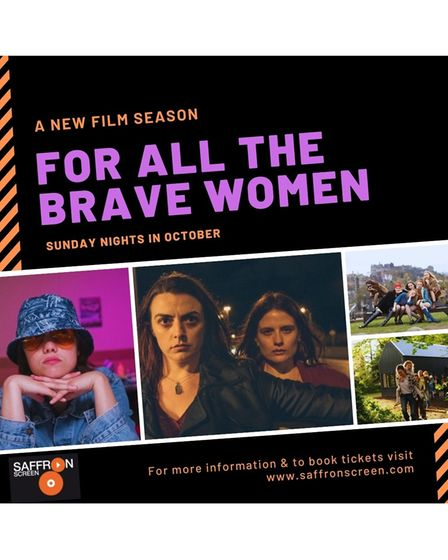 Saffron Screen presents a new film season, For All The Brave Women, on Sunday nights.