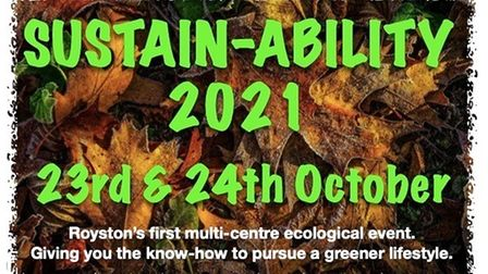 Royston Environmental Group's first Sustain-Ability event is taking place in townthis month.